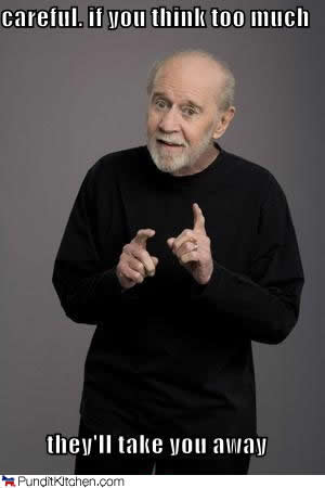 http://ameliaintaiwan.files.wordpress.com/2010/11/george-carlin-thinks-too-much.jpg